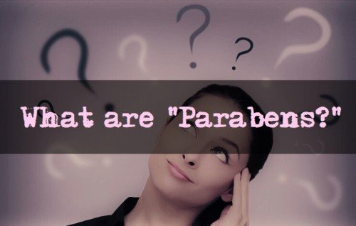 What Are Parabens?.. and Why should I avoid them? The answer may shock you!