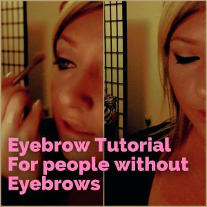 Eyebrow tutorial for people without eyebrows.