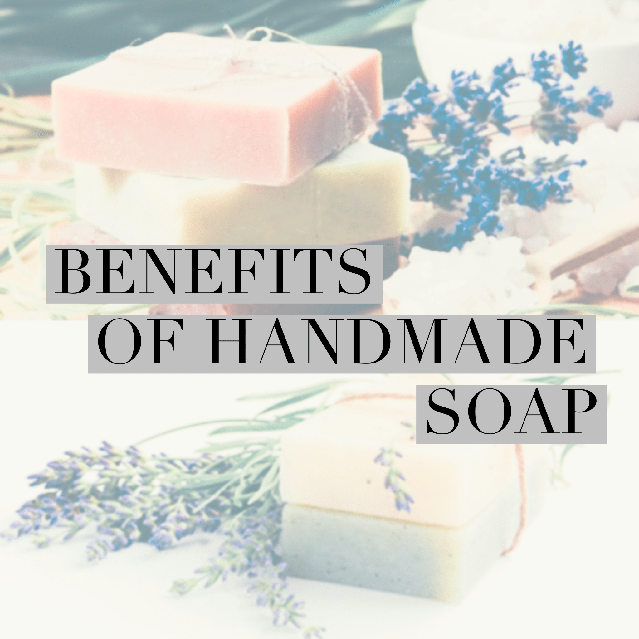 Read all about the benefits of using natural soap!