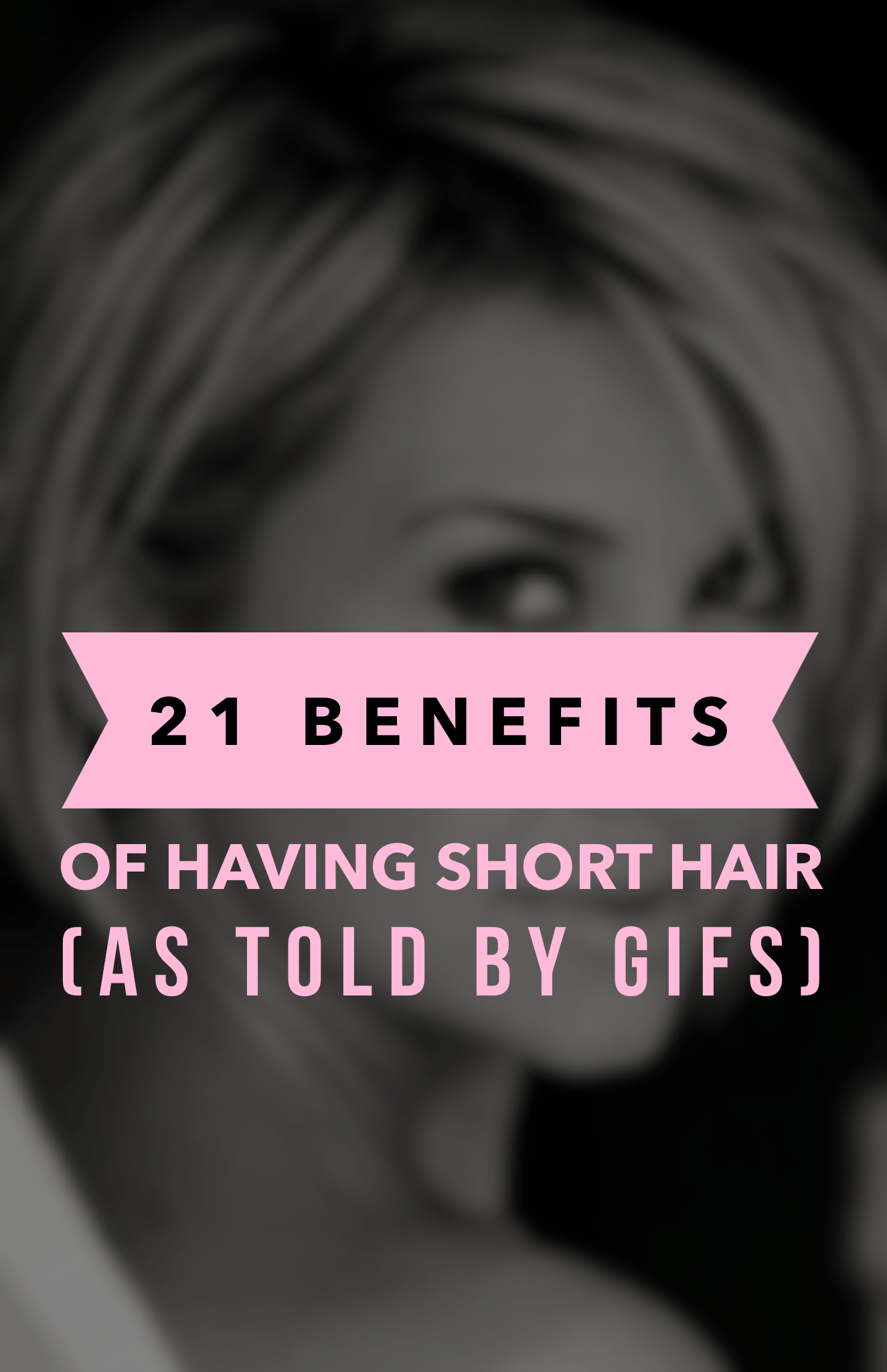 21 benefits of having short hair, told through animated GIFs.