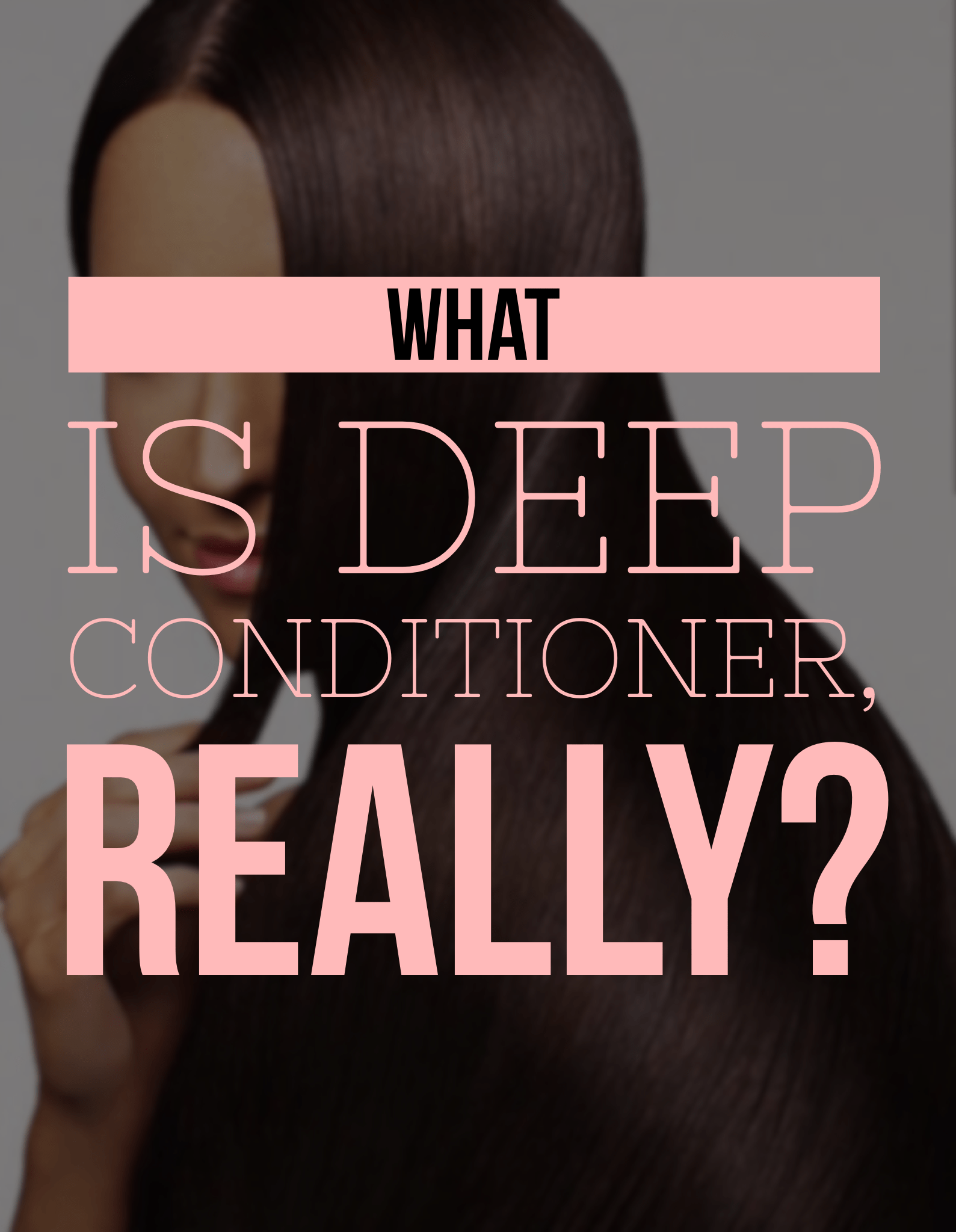 What differentiates deep conditioner from good ol' regular conditioner? Learn all about deep conditioner and how it works!