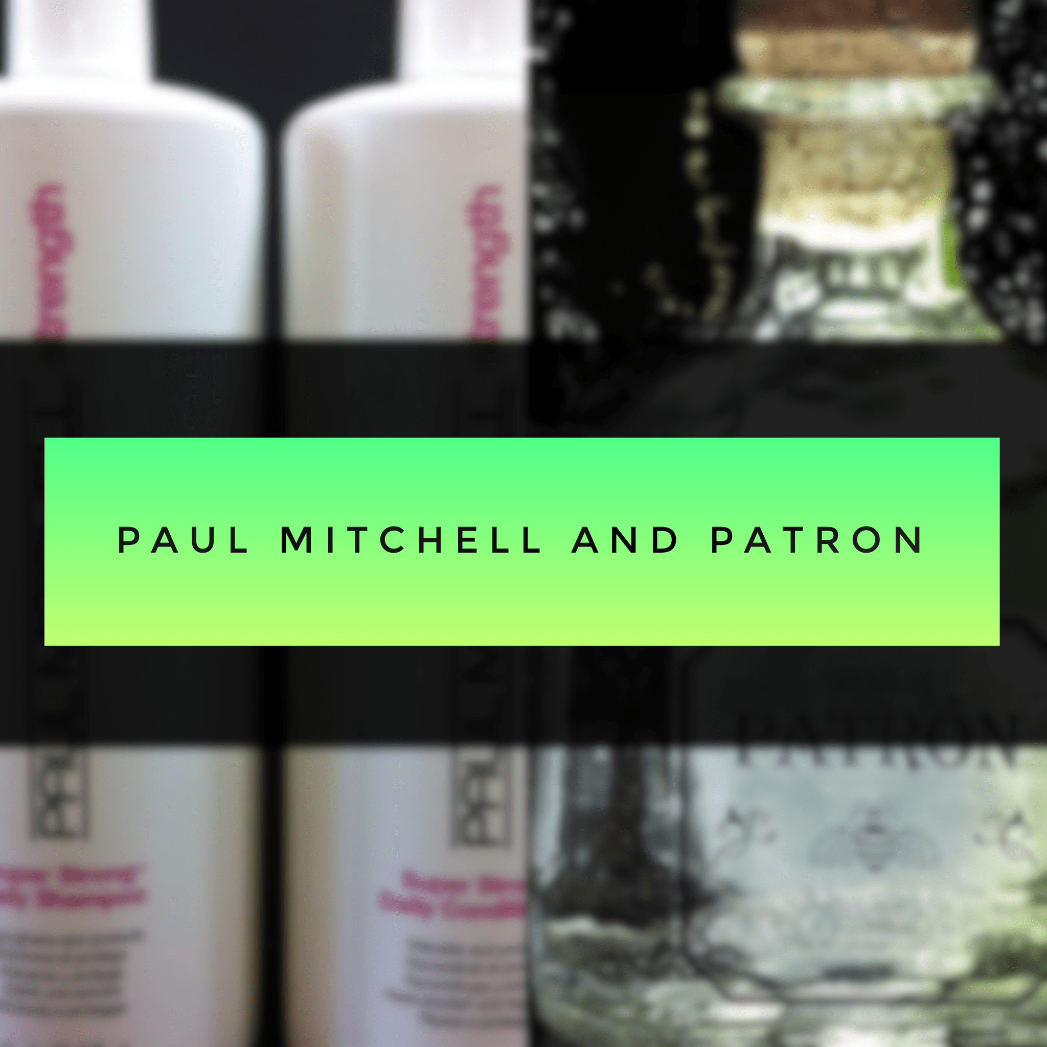 What do Paul Mitchell and Patron have in common? The answer will definitely surprise you...